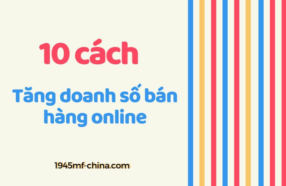 Top 10 cách tăng doanh số bán hàng online nhanh chóng