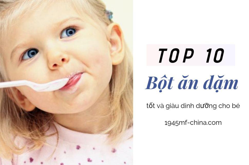 Top 10 bột ăn dặm tốt nhất cho trẻ