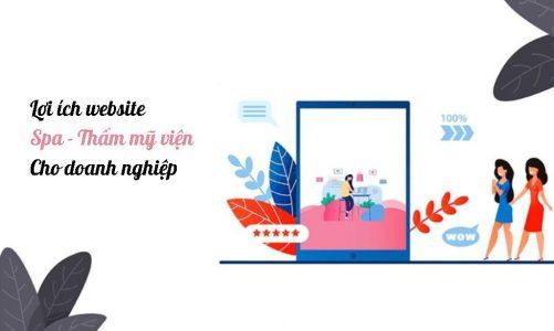 Lợi ích website spa – thẩm mỹ đem lại cho doanh nghiệp