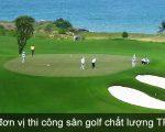Top 7 đơn vị thi công sân golf uy tín chất lượng tại TP-HCM